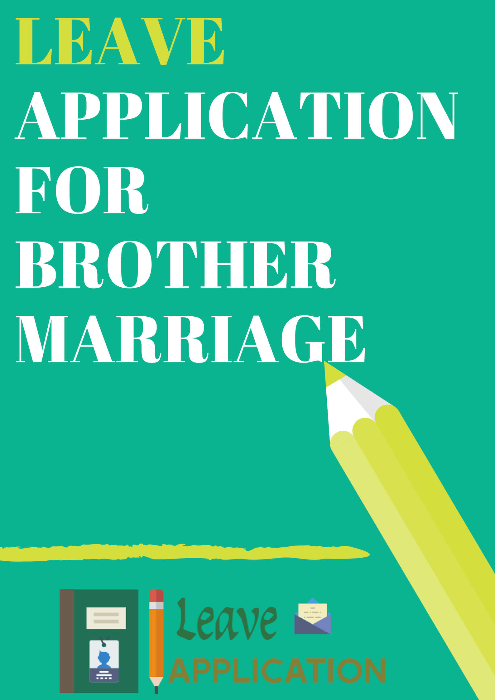 Sample Leave Application For Brother Marriage | To principle