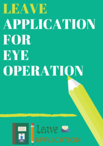 leave application for eye operation