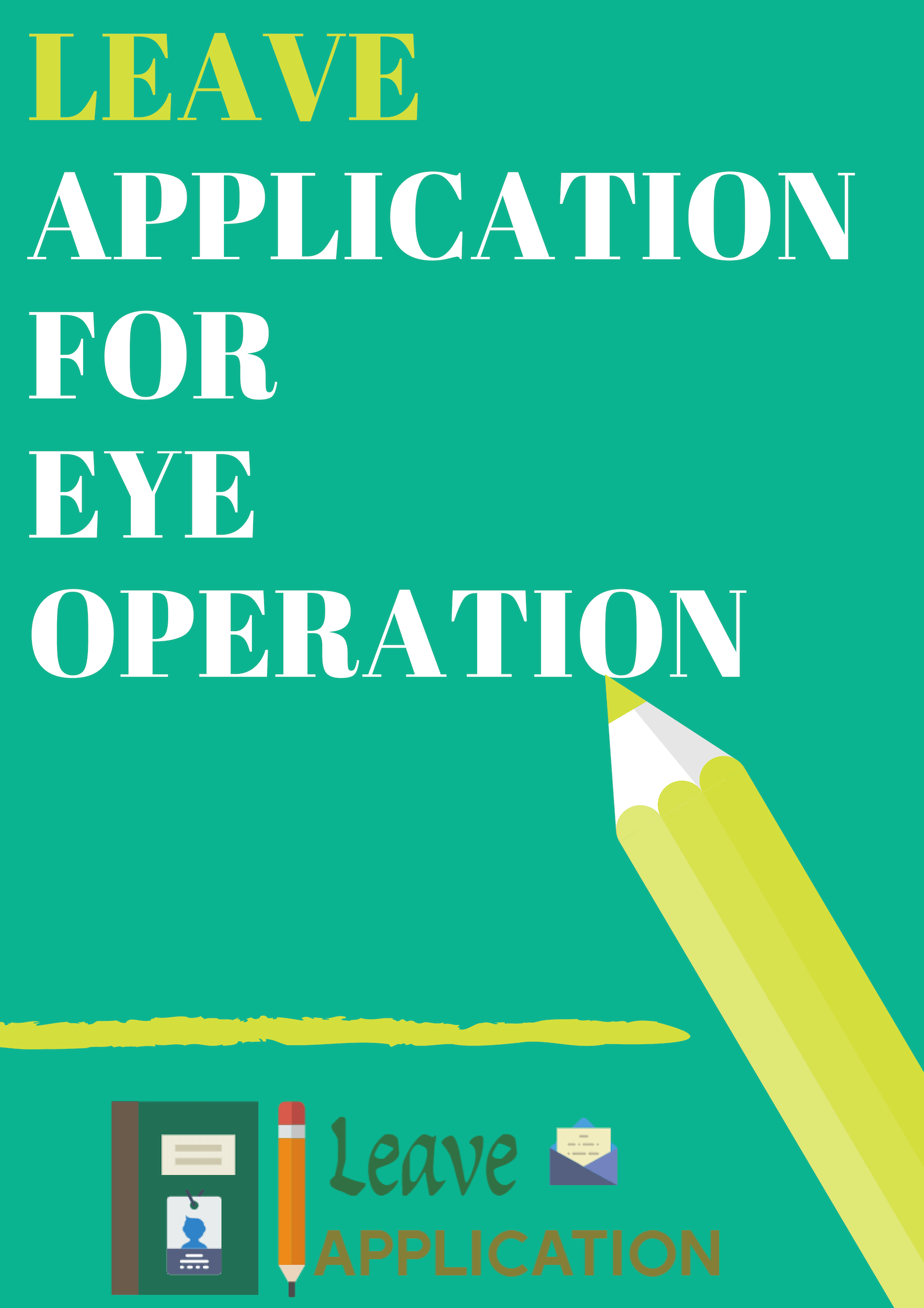Leave Application for Eye Operation ( With Samples
