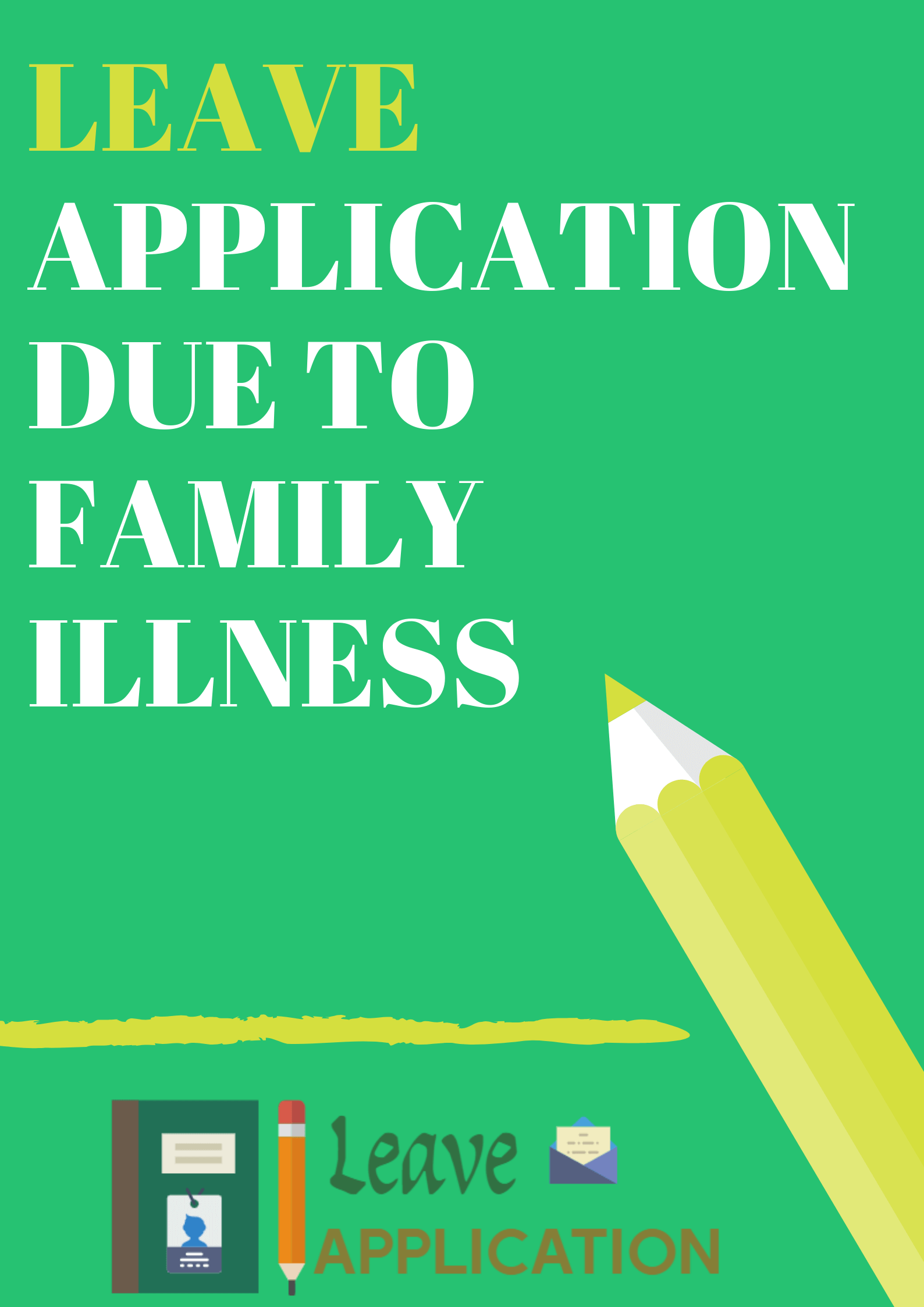 Leave Application Due for Family illness ( With samples