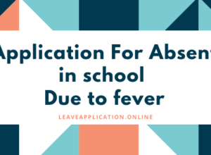 Application For Absent in school Due to fever